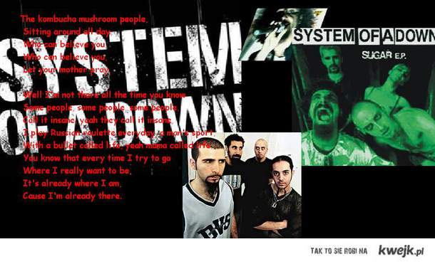 SYSTEM OF A DOWN, SUGAR!!!