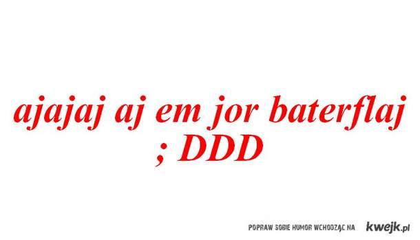 ajajaj :D