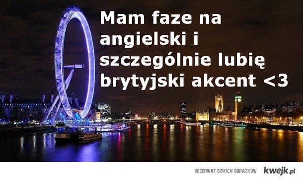 Brytyjski akcent <3