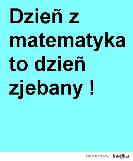 matematyka ;/