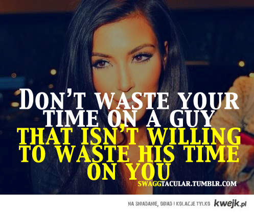 dont waste your time