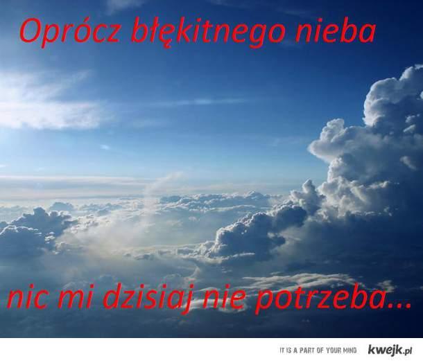 Błękitne niebo...