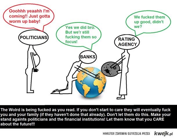 Politycy, Bankierzy, Agencje ratingowe -> Świat.