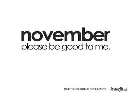 hi, november!