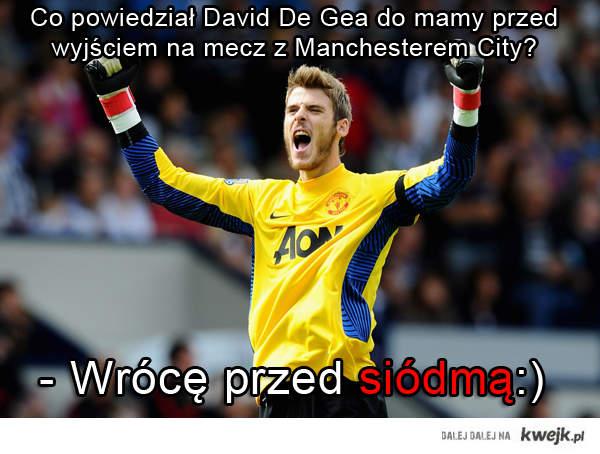 Co powiedzial De Gea do mamy przed wyjsciem na mecz z City?