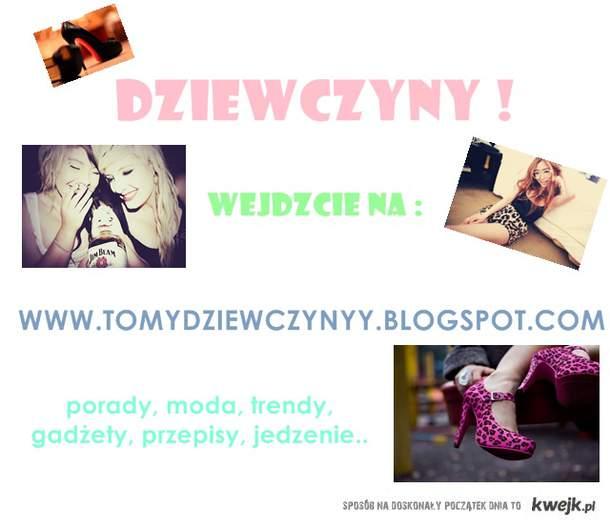 www.tomydziewczynyy.blogspot.com