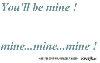 MINE !!!