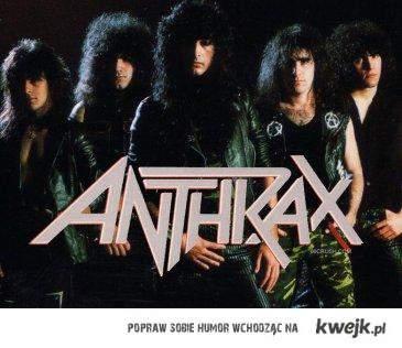 Anthrax dziwko!