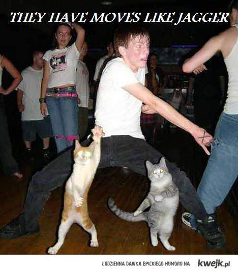 THEY HAVE MOVES LIKE JAGGER