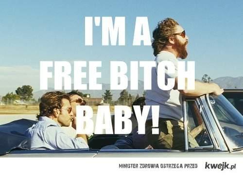 i'm free bitch