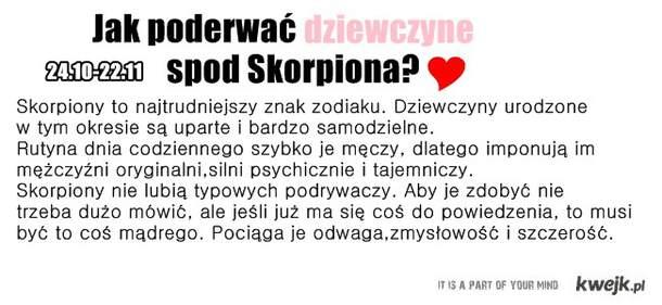 jak poderwać dziewczyne spod skorpiona? :)