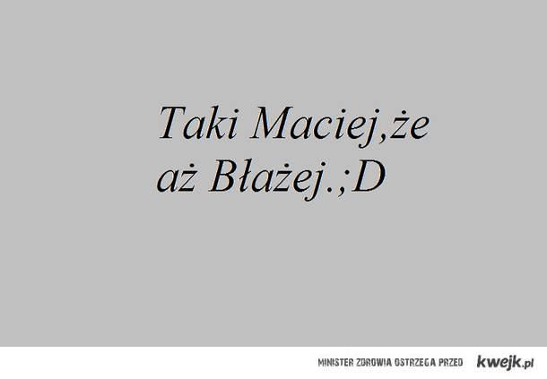 Maciej vs Błażej