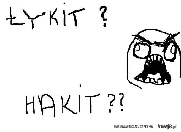 ŁYKIT? HAKIT?