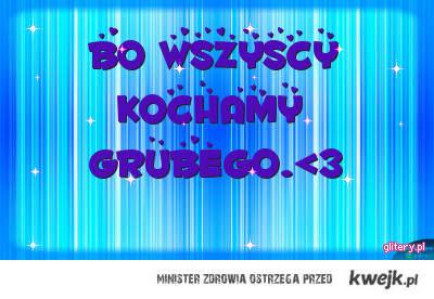 GRUBY !: )