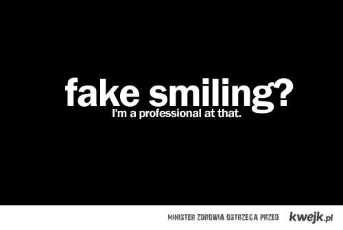 fake smilling