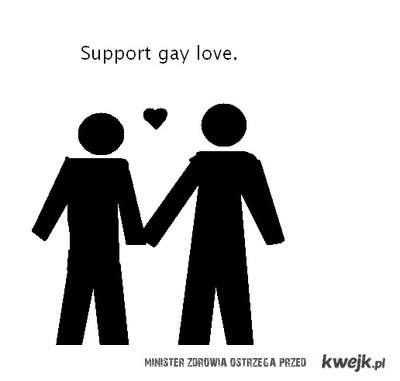 Support gay love.