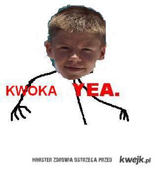 Kwoka Yea !