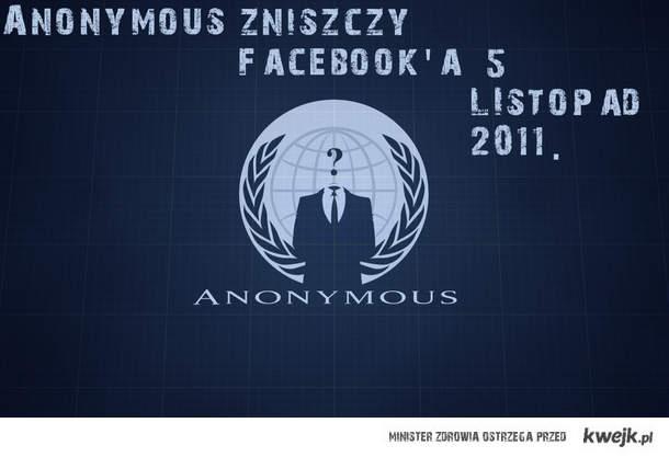 Anonymous zniszczy facebook'a 5 LIstopad 2011.