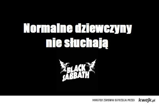 Fajne dziewczyny nie słuchają Black Sabbath.