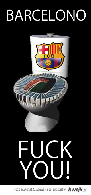 BARCELONO FUCK YOU!