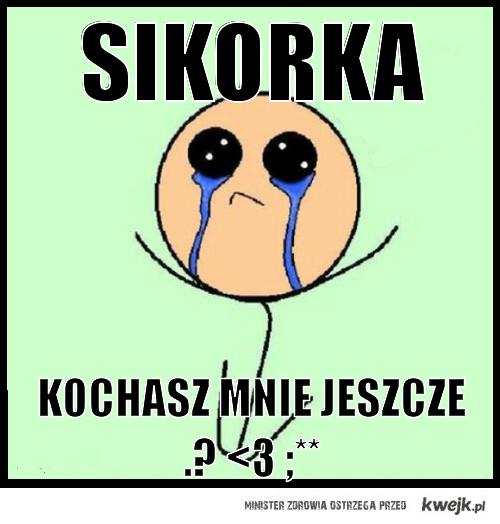 Dla Sikorki ;*