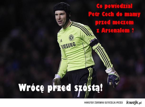 Co powiedział Petr Cech do mamy przed meczem z Arsenalem ?