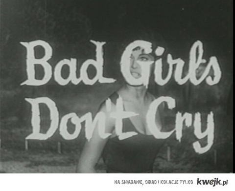 bad girls, dont cry