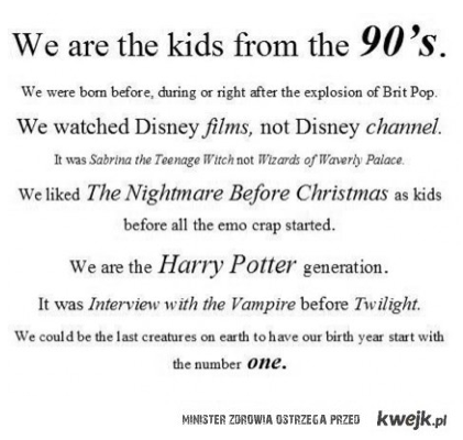 We are kids of 90's