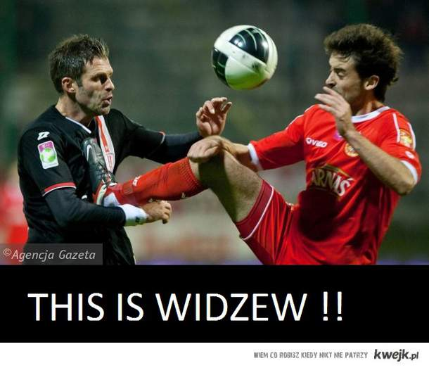 THIS IS WIDZEW