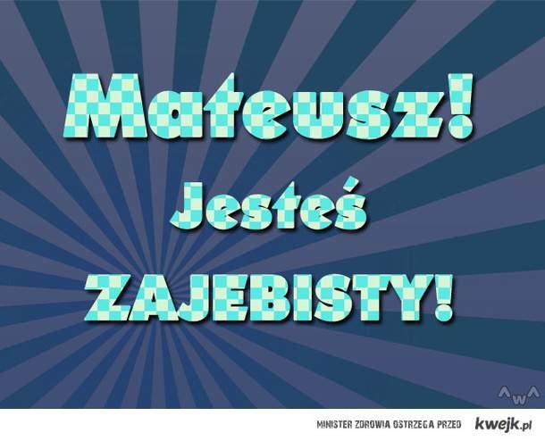 Mateusz !:*