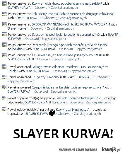 SLAYER KURWA!
