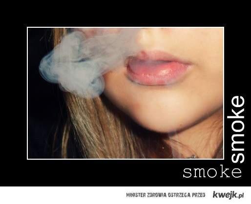 justsmoke!