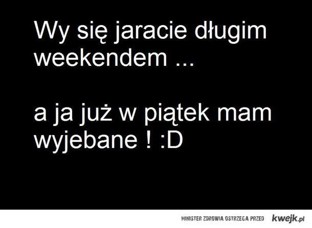 weekend :D