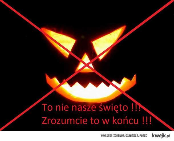 halloween to nie Nasze święto !!! Zrozumcie to !!!