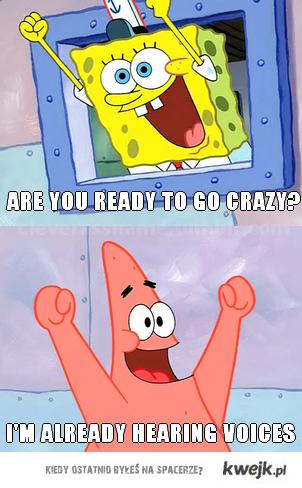are u redy to go crazy ?