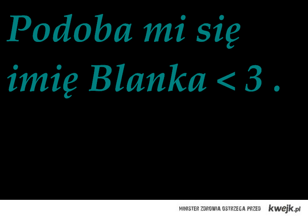Imię Blanka .