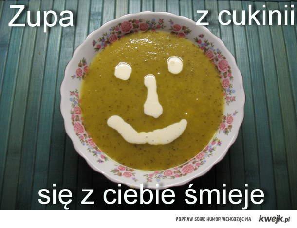 zupa z cukinii się z ciebie śmieje