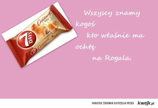 rogal : *