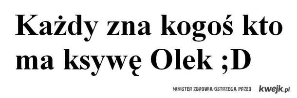 Olek :D