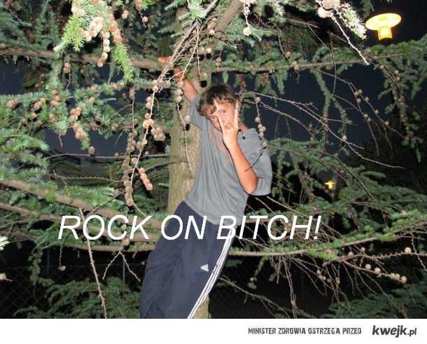 rock on bitch