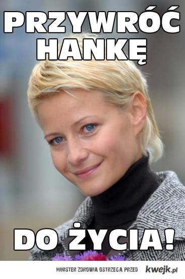 Hanka, wróć [*]
