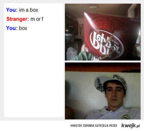 I'm a BOX :D