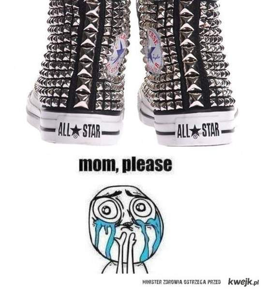 Mom ,please <3