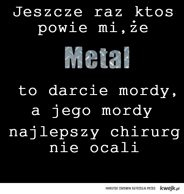 Metal <3 .