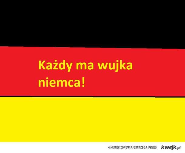 Chyba każdy ma wujka Niemca...