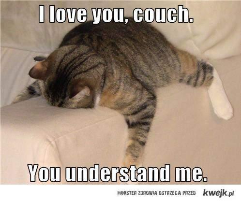 tylko kanapa mnie rozumie