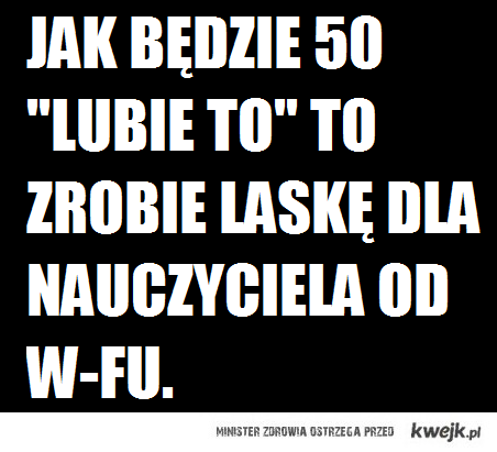 50 lubie to!