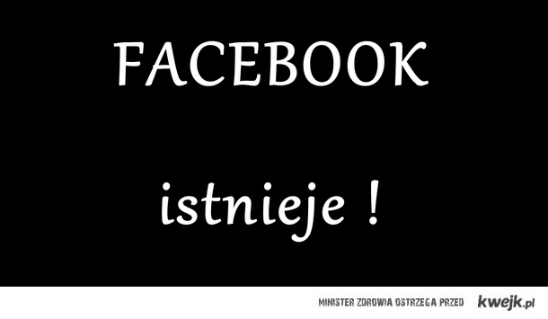 Facebook isitnieje !