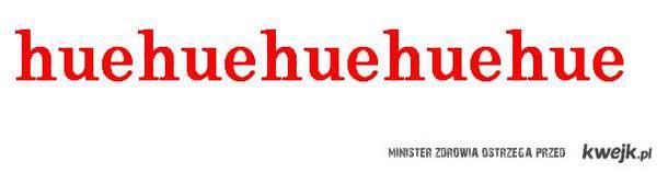 huehue ;d