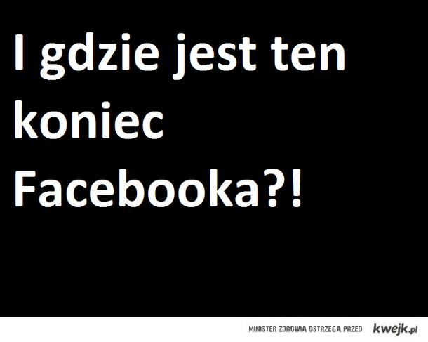 koniec facebooka ?!